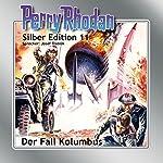 Der Fall Kolumbus (Perry Rhodan Silber Edition 11) | Clark Darlton,K.H. Scheer,Kurt Brand