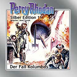 Der Fall Kolumbus (Perry Rhodan Silber Edition 11)