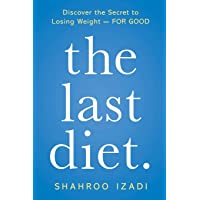 The Last Diet.: Discover the Secret to Losing Weight - For Good