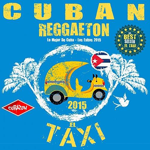 El Taxi - Cuban Reggaeton 2015...