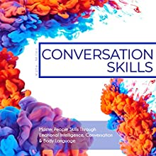 Conversation Skills: Master People Skills Through Emotional Intelligence, Conversation & Body Language Audiobook by Kate Miles Narrated by Erin Fossa