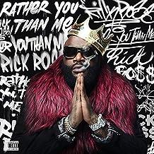 Rick Ross - 'Rather You Than Me'