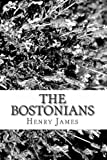 The Bostonians, Henry James, 1481220861
