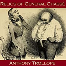Relics of General Chassé: A Tale of Antwerp Audiobook by Anthony Trollope Narrated by Cathy Dobson