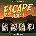 Escape: Peril Radio/TV Program by Rudyard Kipling, H. G. Wells Narrated by William Conrad, Vincent Price