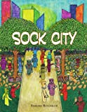 Sock City, Barbara Batchelor, 1441509720
