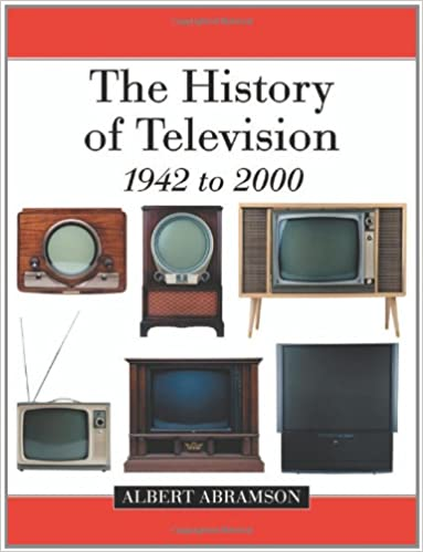 Abramson, A: The History of Television, 1942 to 2000: Amazon.es: Abramson, Albert: Libros en idiomas extranjeros