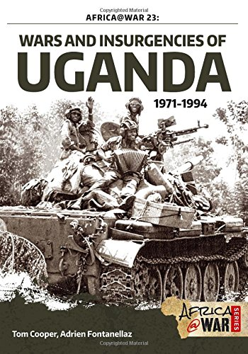 Wars and Insurgencies of Uganda 1971-1994 (Africa@War)