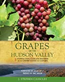 img - for Grapes of the Hudson Valley And Other Cool Climate Regions of the United States and Canada book / textbook / text book
