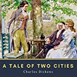 A Tale of Two Cities: A Story of the French Revolution | Charles Dickens
