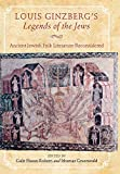 img - for Louis Ginzberg's Legends of the Jews: Ancient Jewish Folk Literature Reconsidered (Raphael Patai Series in Jewish Folklore and Anthropology) book / textbook / text book