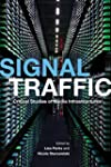 Signal Traffic: Critical Studies of M...