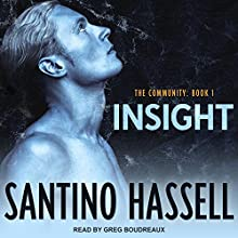 Insight: The Community, Book 1 Audiobook by Santino Hassell Narrated by Greg Boudreaux