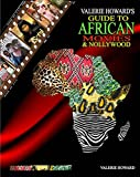 VALERIE HOWARD'S Guide to African Movies & Nollywood