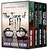 The Tome of Bill Compendium, Books 1-4: Bill The Vampire, Scary Dead Things, The Mourning Woods, and Holier Than Thou