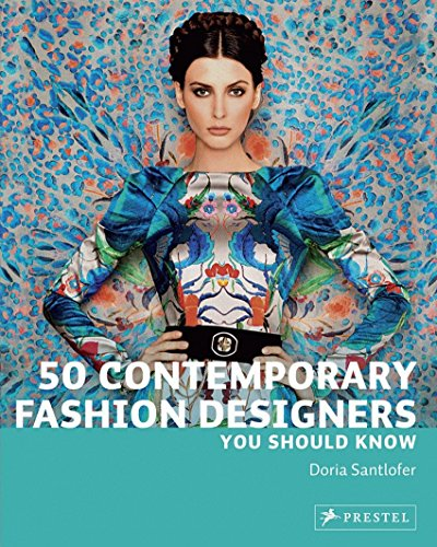 50 Contemporary Fashion Designers You Should Know (50...you Should Know)
