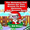 The Diabolical Evil Genius Cat That Wanted to Steal Christmas and Become Santa