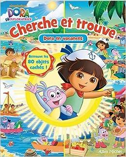 Cherche Et Trouve Dora En Vacances 9782226255846 Amazon