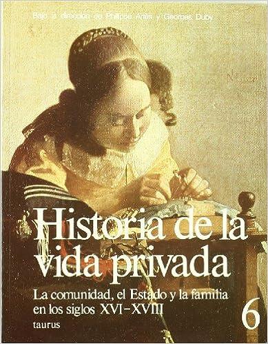 Descargar Libros Gratis Español La Comunidad, El Estado Y La Familia En Los Siglos Xvi-xviii Documentos PDF