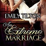 An Extreme Marriage | Emily Tilton