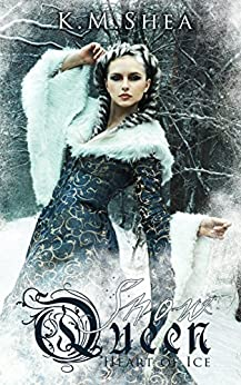 Heart of Ice (The Snow Queen Book 1) by [Shea, K. M.]