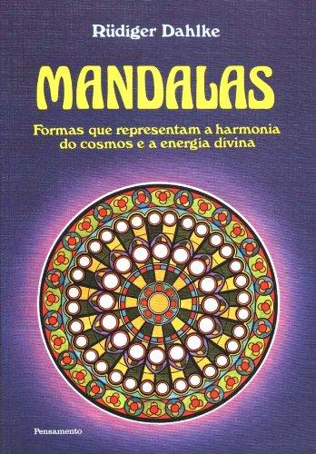 Mandalas. Formas que Representam a Harmonia