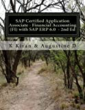 SAP Certified Application Associate - Financial Accounting (FI) with SAP ERP 6. 0 - 2nd Ed, K. Kiran and Augustine D, 1502518392