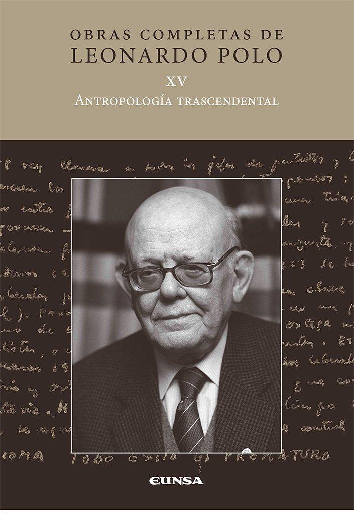 Obras completas de Leonardo Polo. Vol.XV, Antropología Trascendental pdf epub