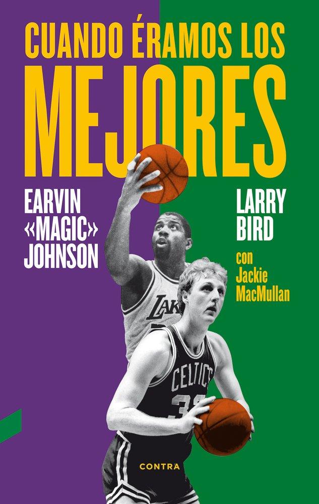 Cuando éramos los mejores Tapa blanda – 4 dic 2017 Larry Bird Earvin Johnson Jr. Jackie MacMullan Javier Gómez Vázquez