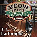 Meow If It's Murder: Nick and Nora Mysteries, Book 1 Audiobook by T. C. LoTempio Narrated by Rebecca Mitchell