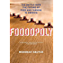 Foodopoly: The Battle Over the Future of Food and Farming in America