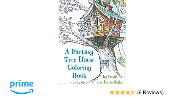 A Fantasy Tree House Coloring Book David Stiles Jean 9781630763046 Amazon Books