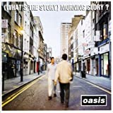 What's the Story Morning Glory  (Multi/Stero)