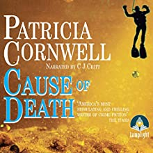 Cause of Death: Dr Kay Scarpetta, Book 7 Audiobook by Patricia Cornwell Narrated by C. J. Critt