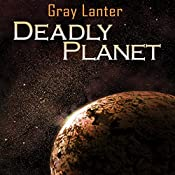 Deadly Planet: Logan Ryvenbark's Saga, Book 2 | Grey Lanter