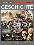 SPIEGEL GESCHICHTE 1/2010: Die Französische Revolution