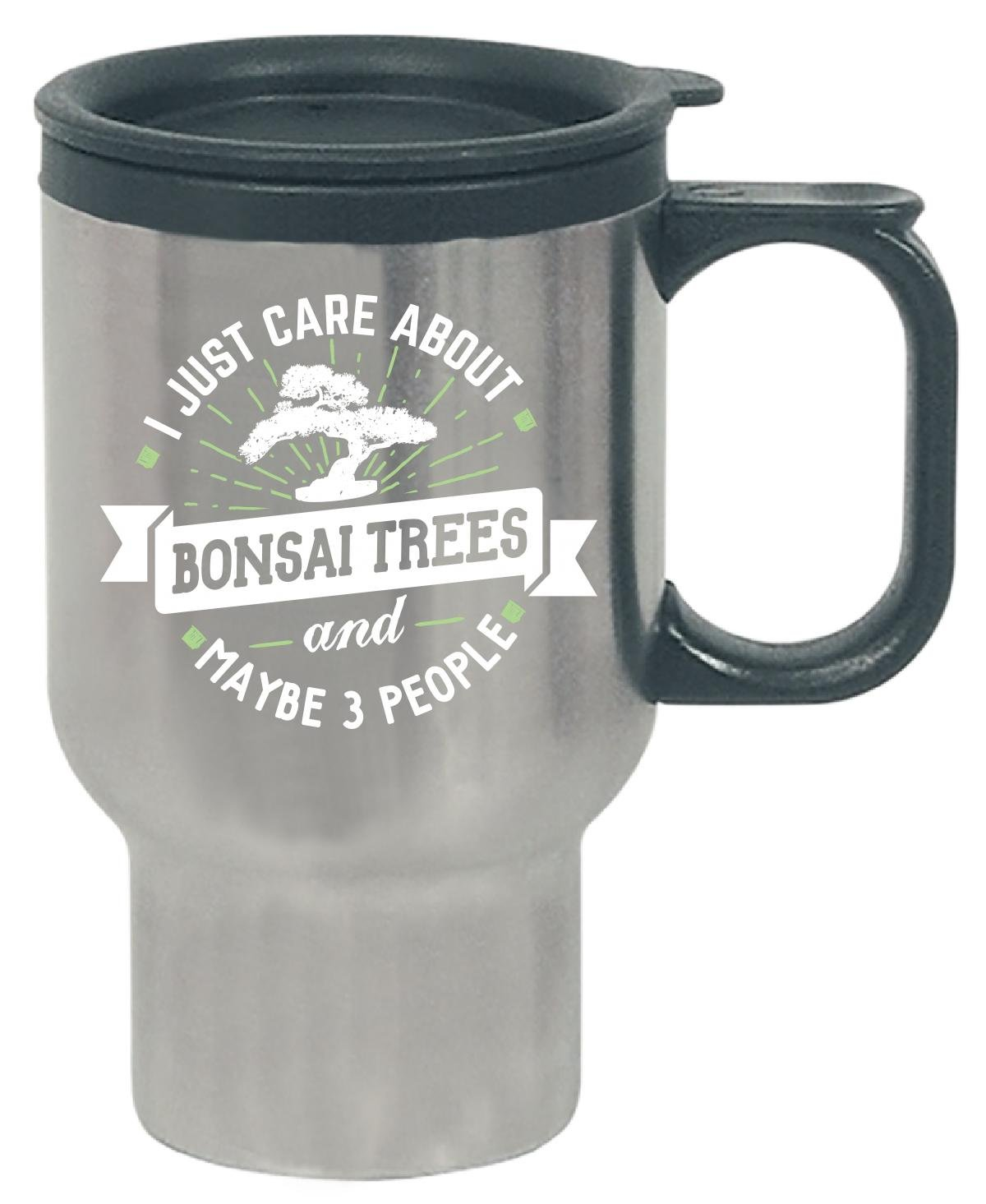 Funny Gift For Bonsai Trees Lovers I Just Care About - Travel Mug