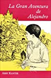 img - for LA Gran Aventura De Alejandro (Spanish Edition) book / textbook / text book