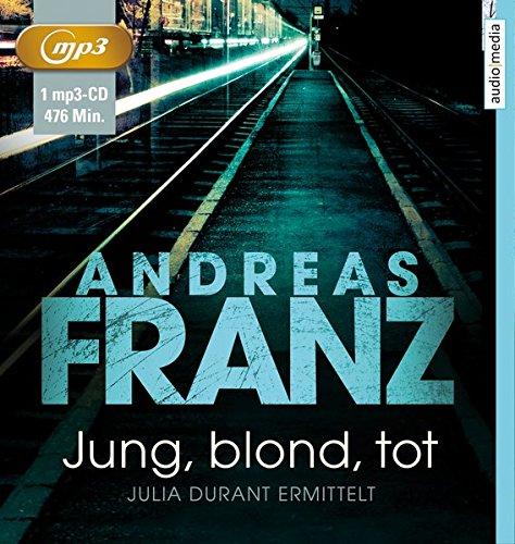 Jung, blond, tot: Julia Durants 1. Fall