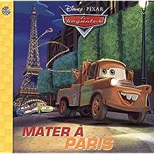 Pixar - Les bagnoles, Mater à Paris