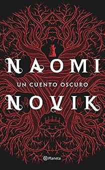 Un cuento oscuro par Naomi Novik
