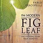 The Modern Fig Leaf: Uncovering Your True Identity | Pablo Giacopelli
