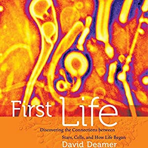 First Life: Discovering the Connections between Stars, Cells, and How Life Began Audiobook
