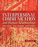 Interpersonal Communication & Human Relationships (7th Edition), Mark L. Knapp, Anita L. Vangelisti, John P. Caughlin, 0205006086
