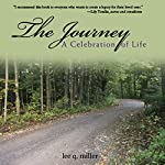 The Journey: A Celebration of Life: A Guidebook for Writing Your Life Story | Lee Q. Miller
