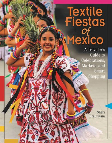 Mexico United Costume (Textile Fiestas of Mexico: A Traveler's Guide to Celebrations, Markets, and Smart Shopping)