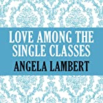 Love Among the Single Classes | Angela Lambert