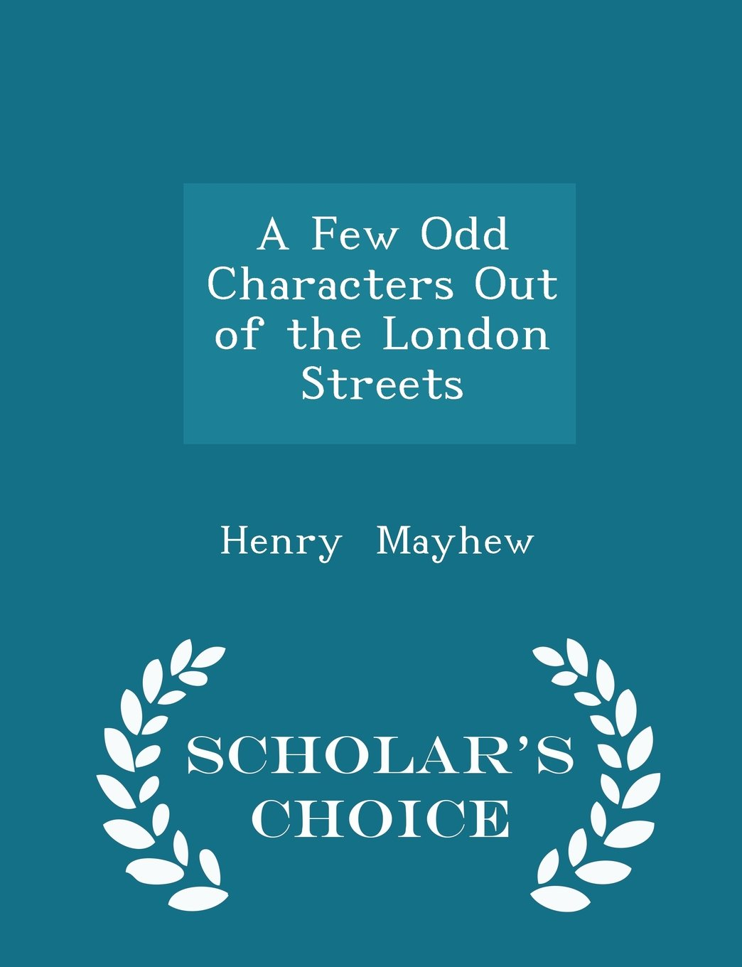 Read Online A Few Odd Characters Out of the London Streets - Scholar's Choice Edition PDF