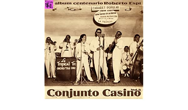 Centenario Roberto Espí: Conjunto Casino, Vol.3 by Conjunto Casino on Amazon Music - Amazon.com