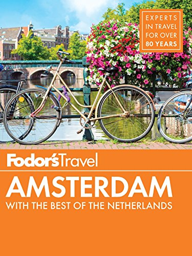 Fodor's Amsterdam: with the Best of the Netherlands (Full-color Travel Guide Book 4)